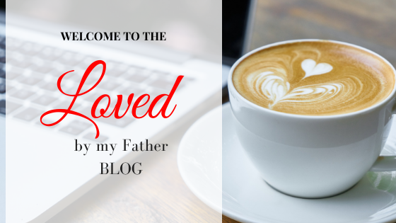 Loved by my Father Blog, Empowering you to be the best version of yourself, Christian Blog, Proverbs 31